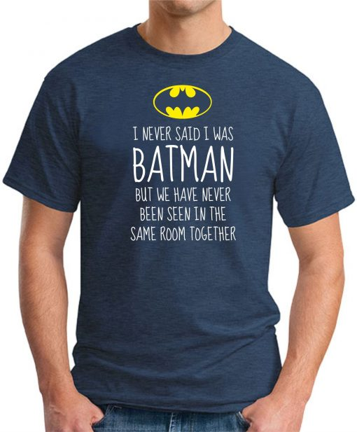 I NEVER SAID I WAS BATMAN NAVY