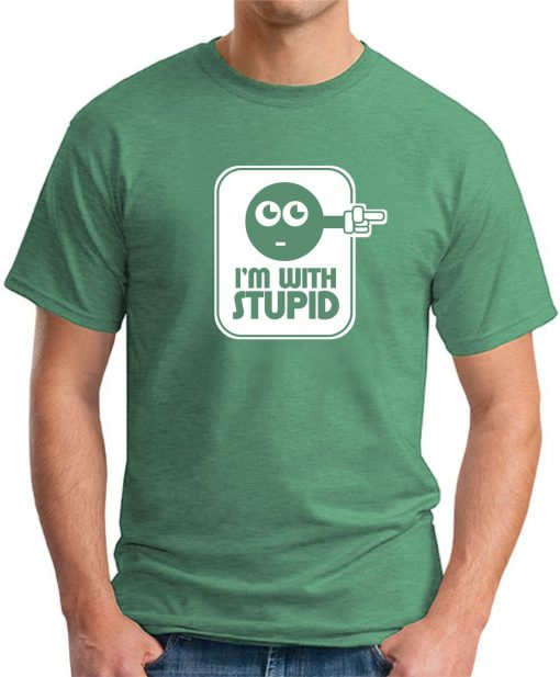 I'M WITH STUPID GREEN