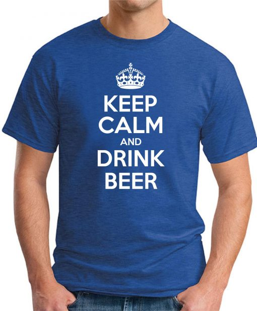 KEEP CALM AND DRINK BEER ROYAL BLUE