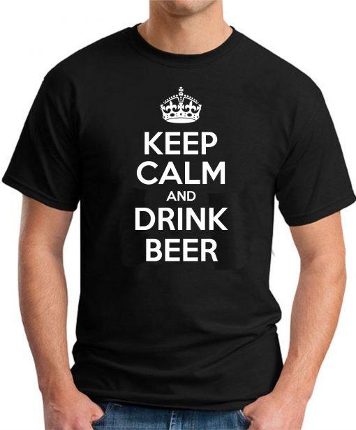 KEEP CALM AND DRINK BEER BLACK