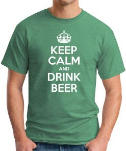KEEP CALM AND DRINK BEER GREEN