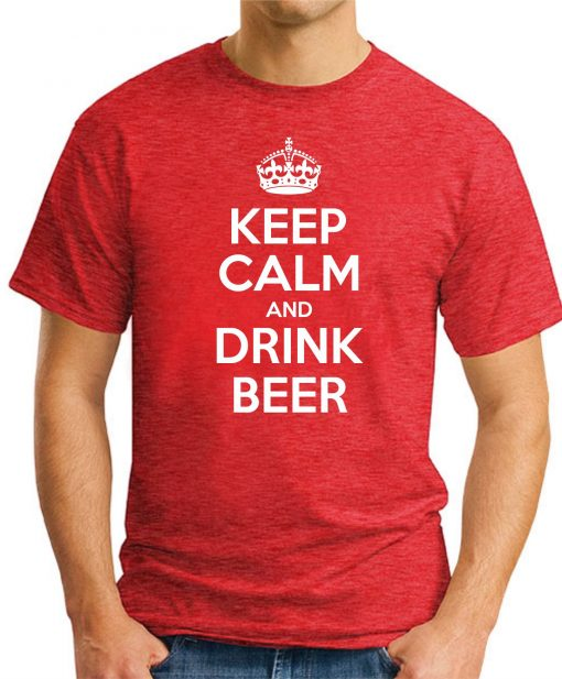 KEEP CALM AND DRINK BEER RED
