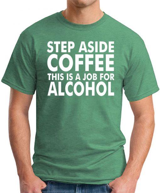 STEP ASIDE COFFEE GREEN