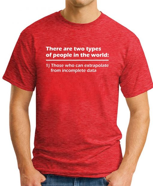 THERE ARE TWO TYPES OF PEOPLE IN THE WORLD RED