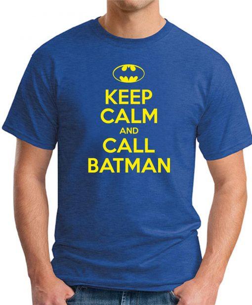 KEEP CALM AND CALL BATMAN ROYAL BLUE