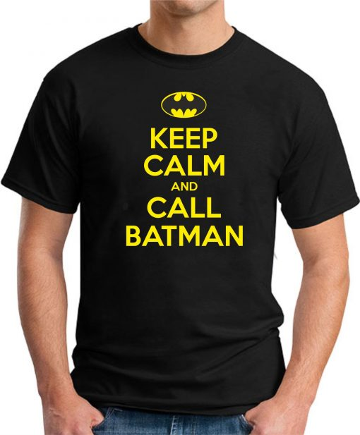 KEEP CALM AND CALL BATMAN black