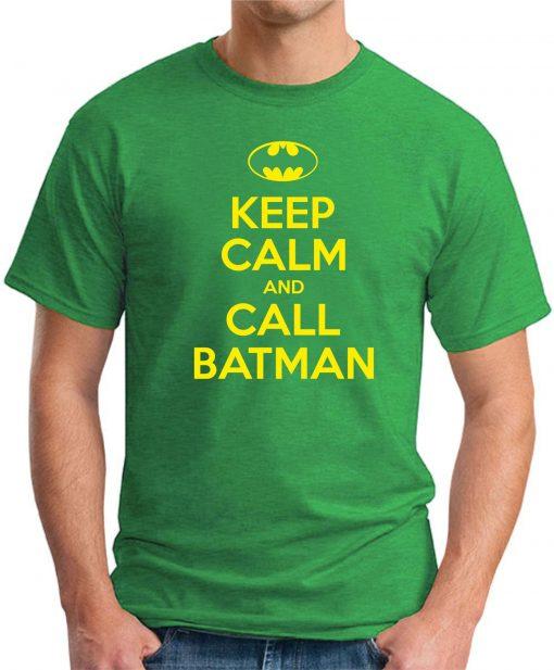 KEEP CALM AND CALL BATMAN green