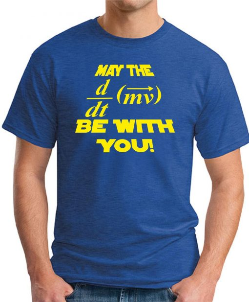 MAY THE FORCE BE WITH YOU ROYAL BLUE