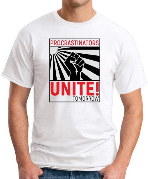 PROCRASTINATORS UNITE TOMORROW WHITE