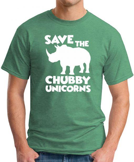 SAVE THE CHUBBY UNICORNS GREEN