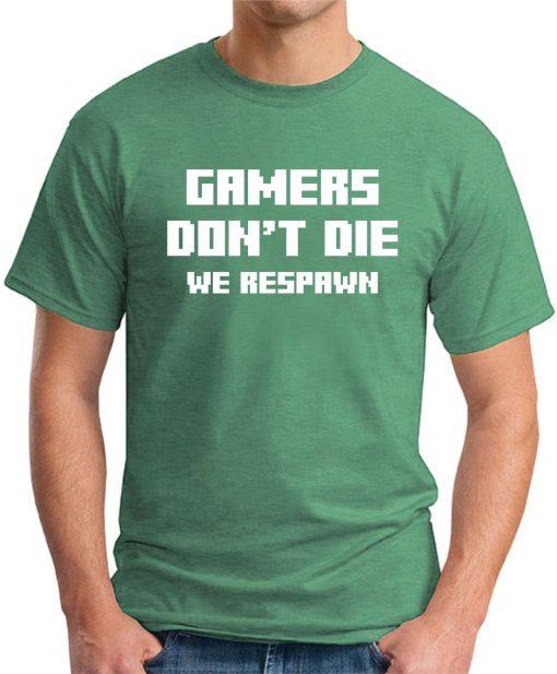 GAMERS DON'T DIE GREEN