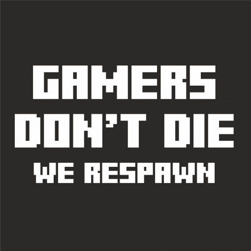 GAMERS DON'T DIE THUMBNAIL