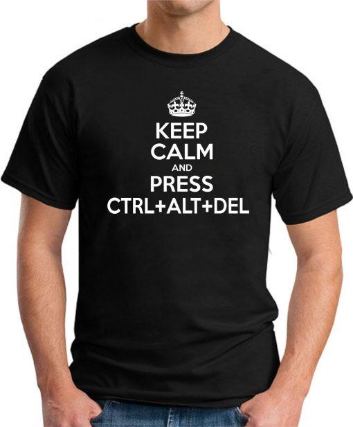 KEEP CALM AND PRESS CTRL ALT DEL black