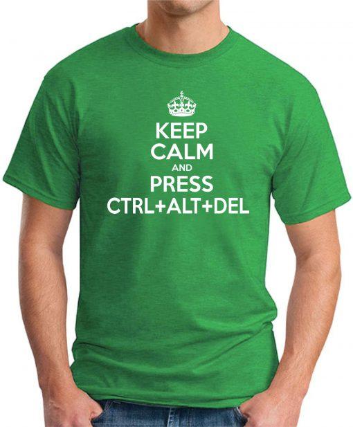 KEEP CALM AND PRESS CTRL ALT DEL green