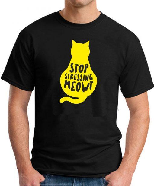 STOP STRESSING MEOWT BLACK
