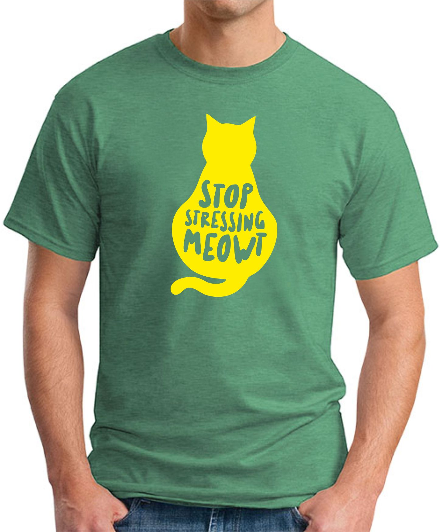 STOP STRESSING MEOWT GREEN
