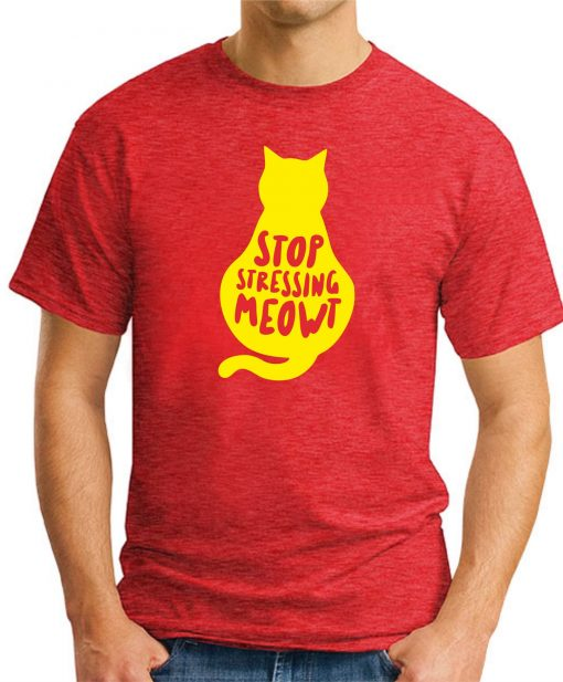 STOP STRESSING MEOWT RED