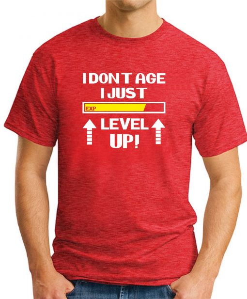 I DON'T AGE I JUST LEVEL UP RED