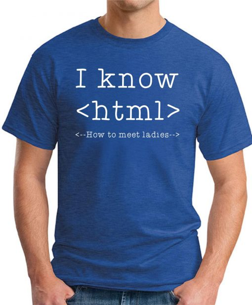 I KNOW HTML - Royal Blue