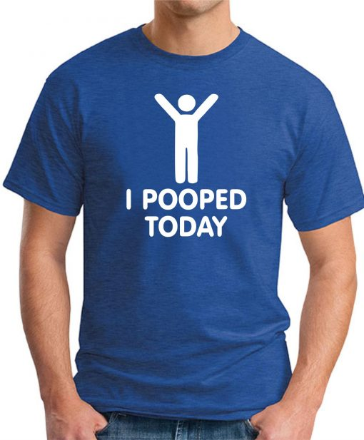 I POOPED TODAY Royal Blue