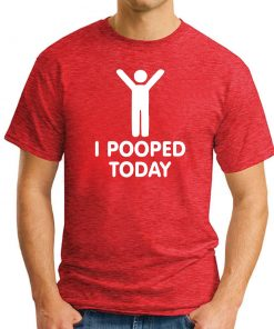 I POOPED TODAY Red