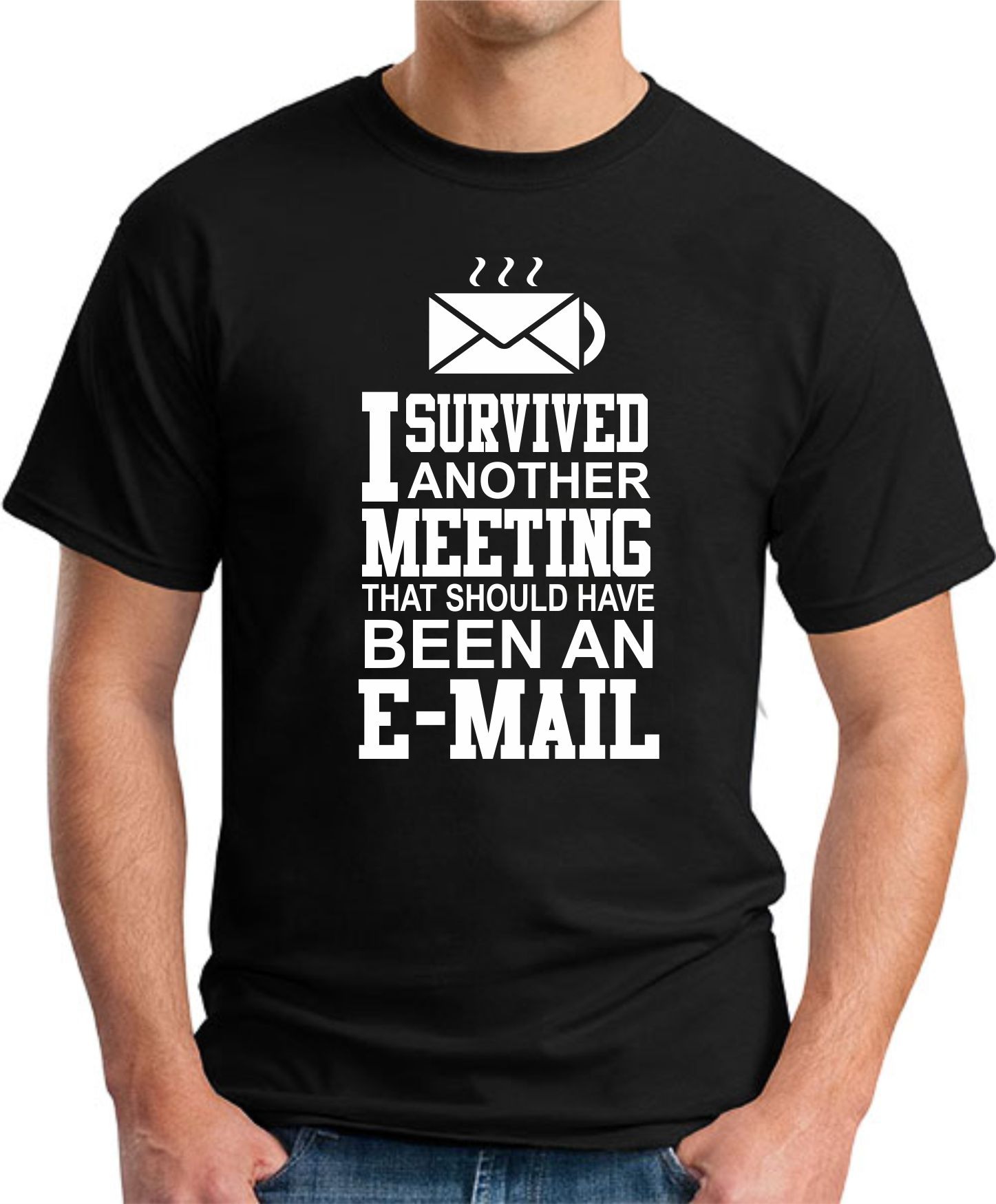 I SURVIVED ANOTHER MEETING black