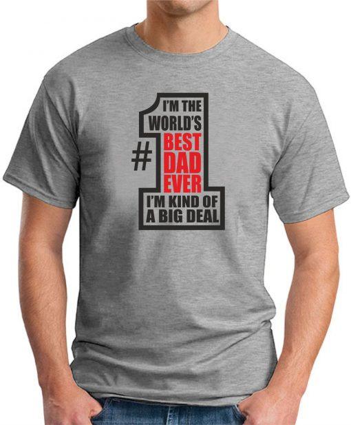 WORLDS BEST DAD EVER GREY