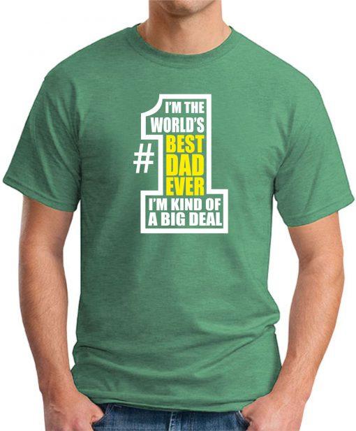 WORLDS BEST DAD EVER Green