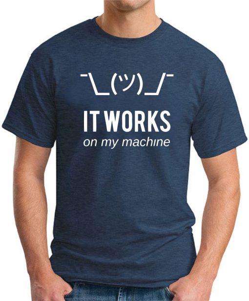 IT WORKS ON MY MACHINE - Navy