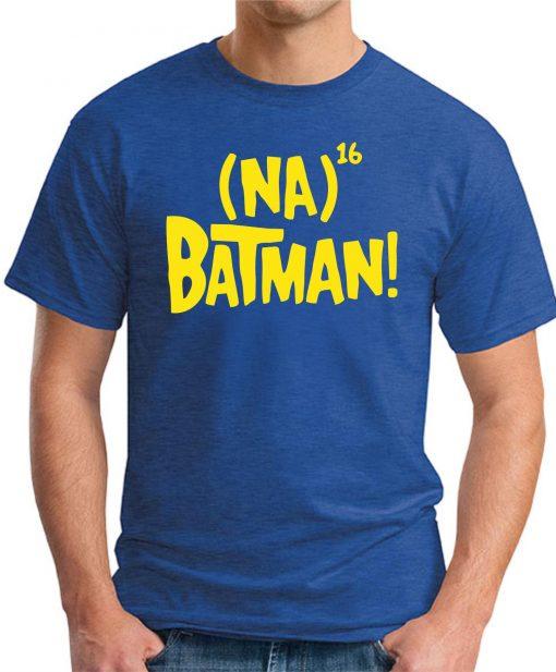 NA NA NA NA BATMAN - Royal Blue