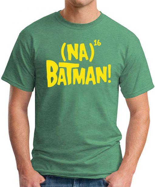 NA NA NA NA BATMAN - Green