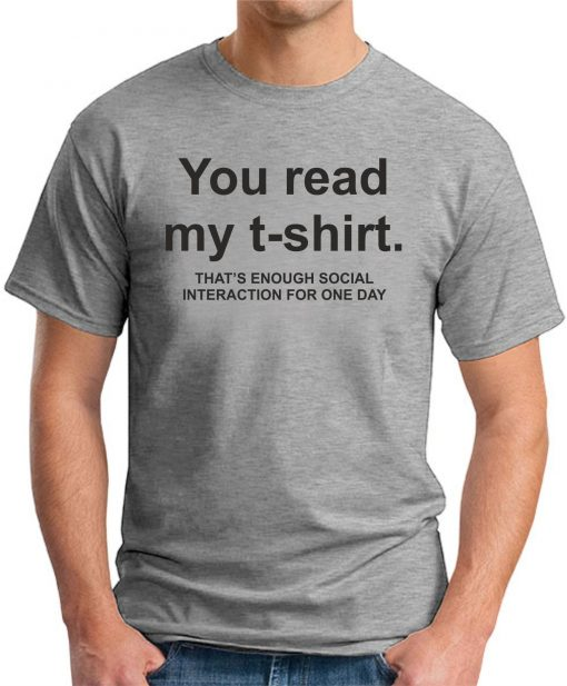 YOU READ MY T-SHIRT Grey