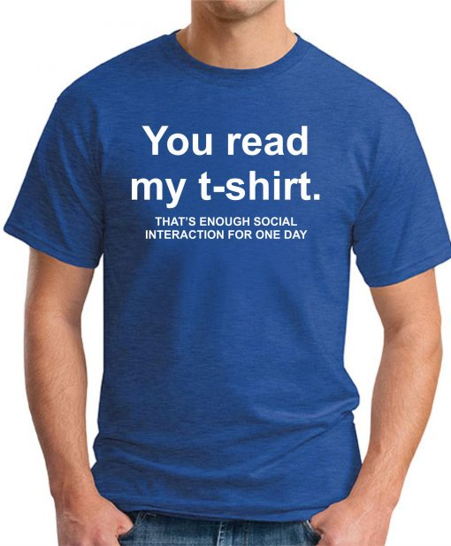 YOU READ MY T-SHIRT Royal Blue
