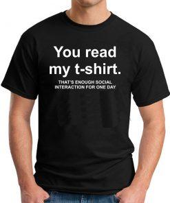 YOU READ MY T-SHIRT BLACK