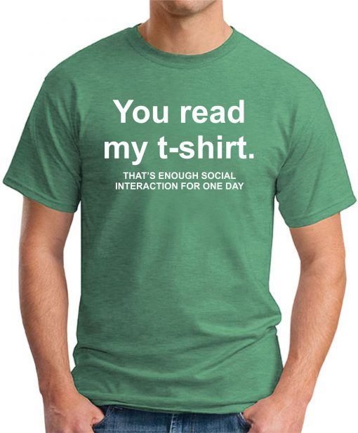 YOU READ MY T-SHIRT Green