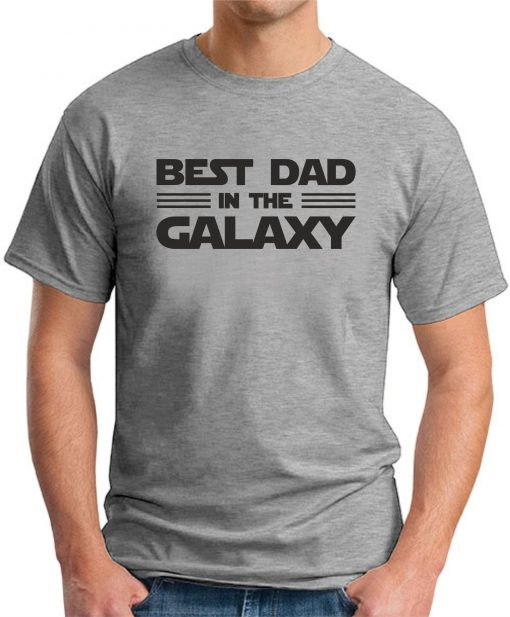 BEST DAD IN THE GALAXY grey