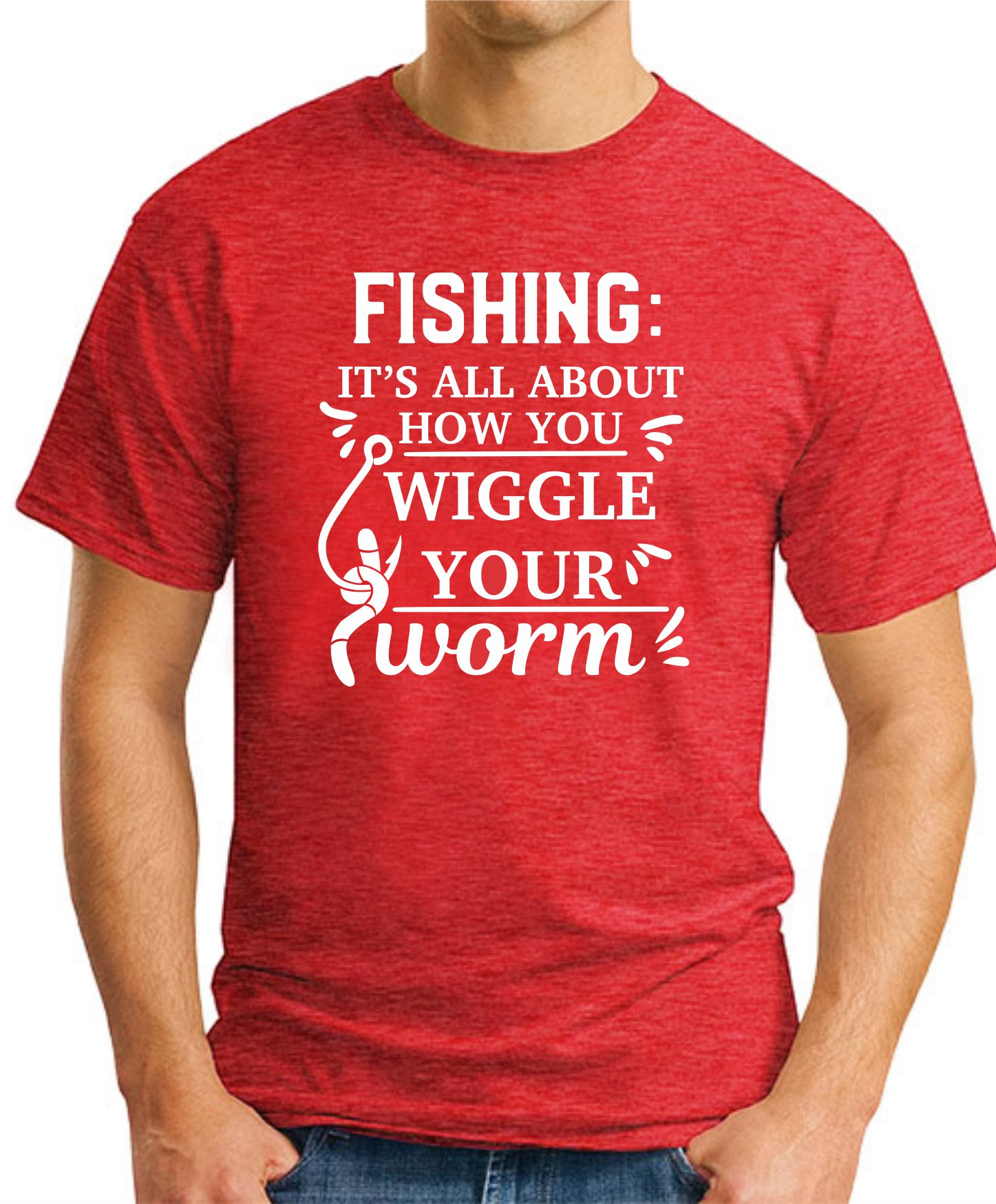 FISHING IT'S ALL ABOUT HOW YOU WIGGLE YOUR WORM red