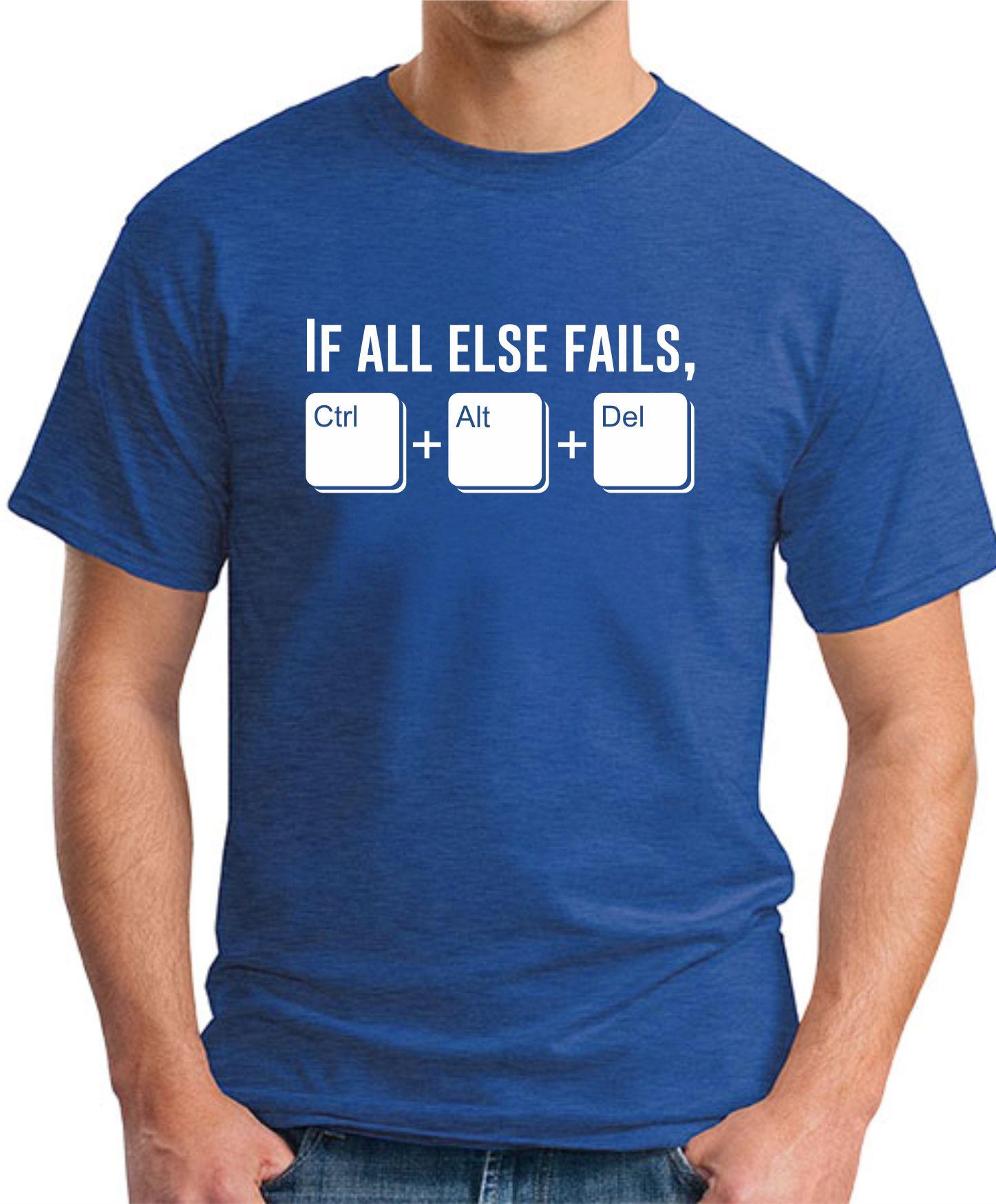 IF ALL ELSE FAILS CTRL ALT DEL royal blue