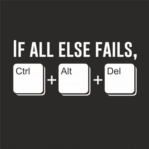 IF ALL ELSE FAILS CTRL ALT DEL thumbnail