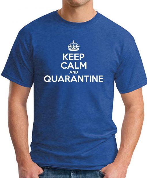 KEEP CALM AND QUARANTINE ROYAL BLUE