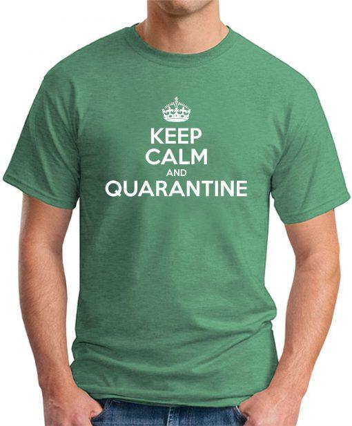 KEEP CALM AND QUARANTINE GREEN