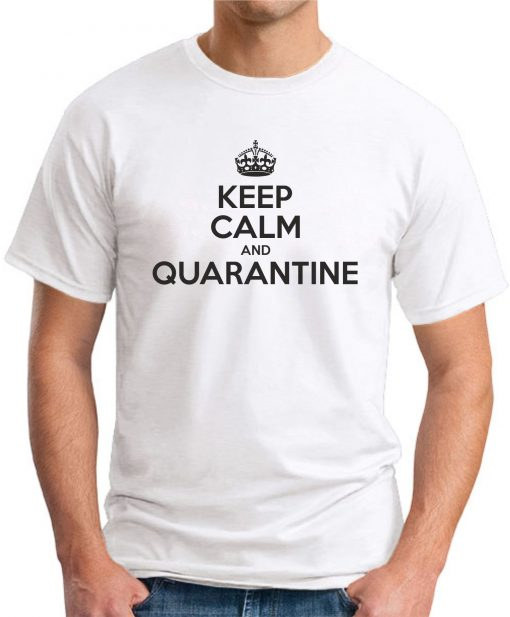KEEP CALM AND QUARANTINE WHITE