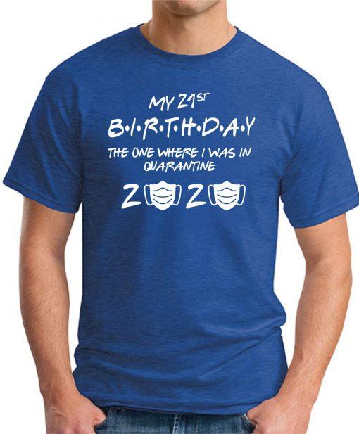 21ST BIRTHDAY THE ONE IN QUARANTINE BLUE