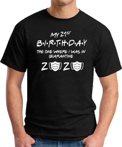 21ST BIRTHDAY THE ONE IN QUARANTINE BLACK
