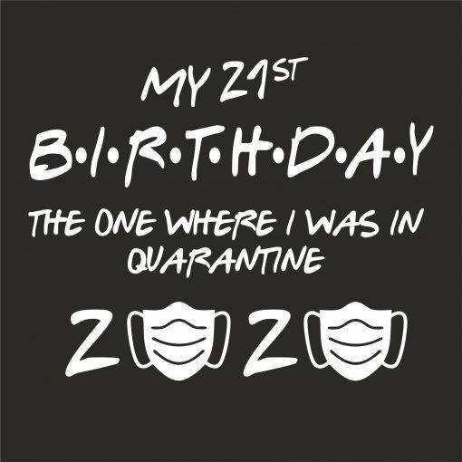 21ST BIRTHDAY THE ONE IN QUARANTINE THUMBNAIL