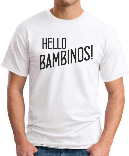 HELLO BAMBINOS white