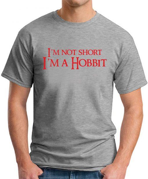 I'M NOT SHORT, I'M A HOBBIT grey