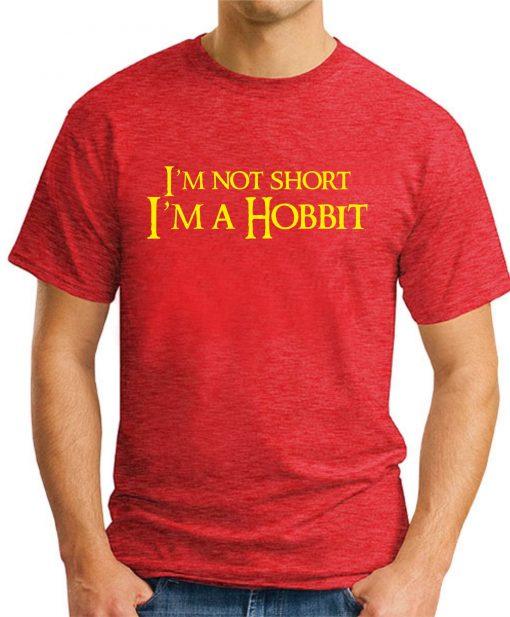 I'M NOT SHORT, I'M A HOBBIT red
