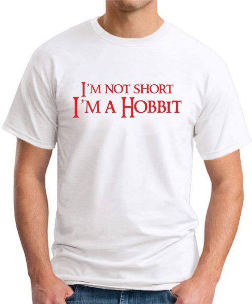 I'M NOT SHORT, I'M A HOBBIT white