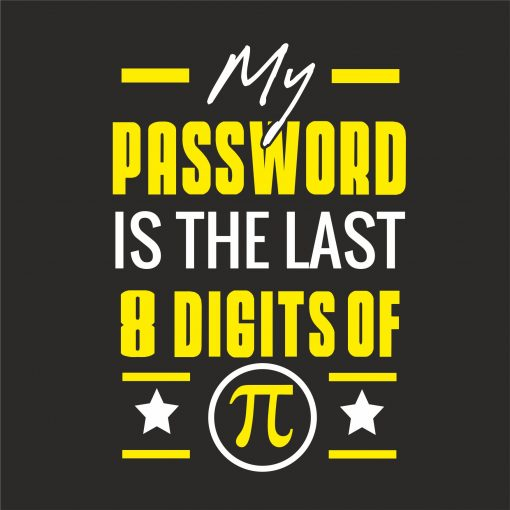 MY PASSWORD IS THE LAST 8 DIGITS OF PI thumbnail